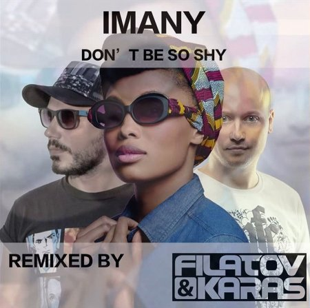 Imany don't be so shy remix скачать песню