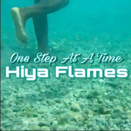 Hiya Flames - One Step at a Time (2017)