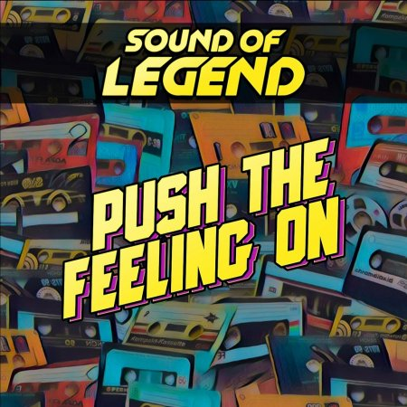 Sound Of Legend - Push the Feeling On (Extended Mix) (2017)
