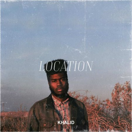 Khalid  -  Location (2016)