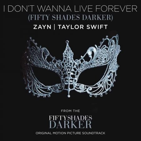 Zayn & Taylor Swift  -  I Don't Wanna Live Forever (Fifty Shades Darker) (2017)
