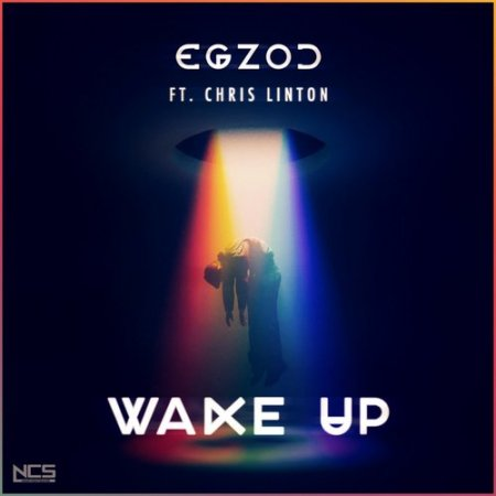 Egzod - Wake Up (Feat. Chris Linton) (2017)