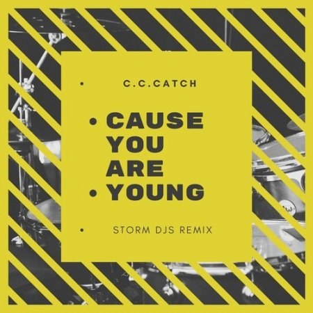C.C.Catch - Cause You Are Young (Storm DJs 2k18 Remix) (2018)