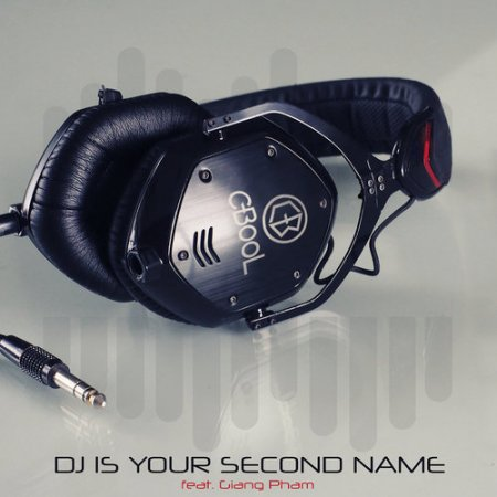 C-BooL feat. Giang Pham - DJ Is Your Second Name (2017)