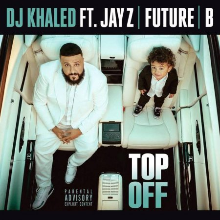 DJ Khaled feat. Jay-Z, Future & Beyoncé - Top Off (2018)
