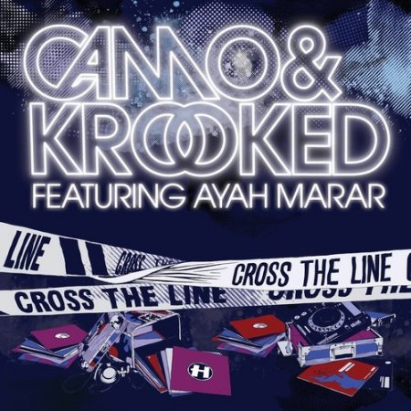 Camo & Krooked feat. Ayah Marar - Cross The Line (2011)