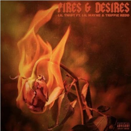 Lil Twist - Fires & Desires (feat. Lil Wayne and Trippie Redd) (2018)