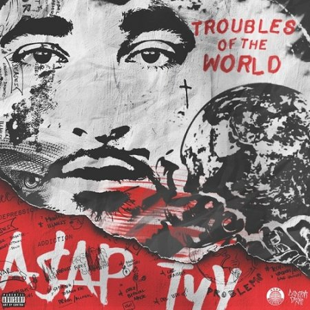 A$AP TyY - Troubles Of The World (2018)