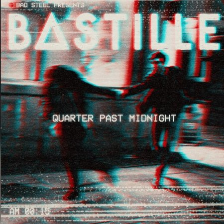 Bastille - Quarter Past Midnight (2018)
