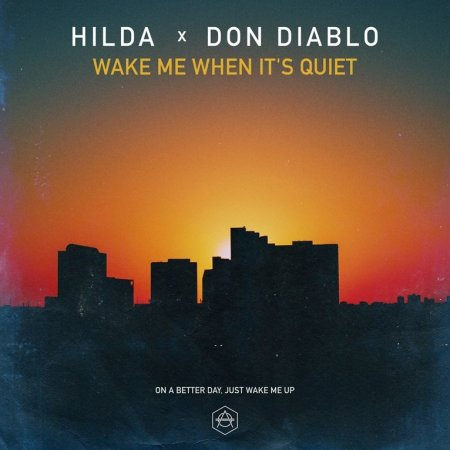 Hilda x Don Diablo - Wake Me When It's Quiet (2018)