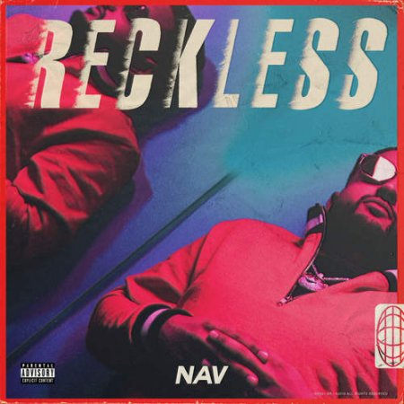 NAV - RECKLESS (2018)