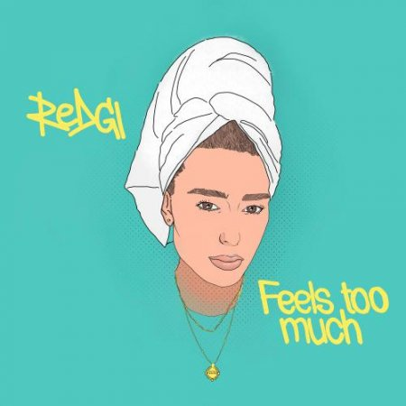 REDGI - Feels Too Much (2019)