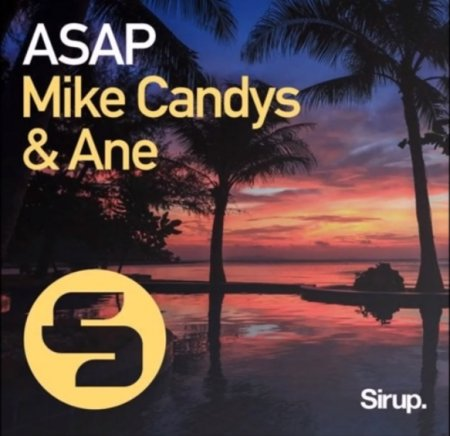 Mike Candys feat. ANE - ASAP (2019)